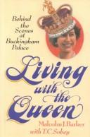 Cover of: Living with the Queen | Malcolm J. Barker