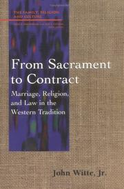 Cover of: From sacrament to contract: marriage, religion, and law in the Western tradition