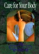 Cover of: Care for your body | Rhoda Nottridge