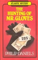 Cover of: The hunting of Mr. Gloves