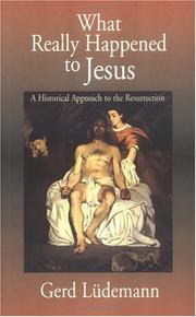 Cover of: What really happened to Jesus: a historical approach to the Resurrection