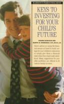 Cover of: Keys to investing for your child