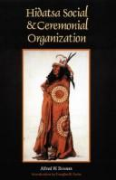Cover of: Hidatsa social and ceremonial organization | Alfred W. Bowers