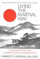 Cover of: Living the martial way | Forrest E. Morgan