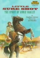 Cover of: Little Sure Shot: the story of Annie Oakley
