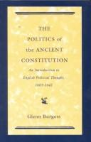 Cover of: politics of the ancient constitution | Glenn Burgess