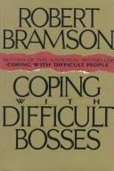 Cover of: Coping with difficult bosses | Robert M. Bramson