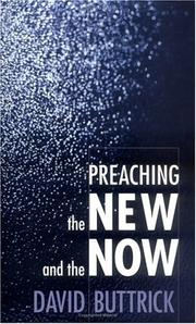 Cover of: Preaching the new and the now | David Buttrick