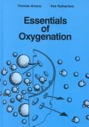 Cover of: Essentials of oxygenation | Thomas Ahrens