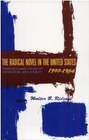 The radical novel in the United States, 1900-1954 by Walter B. Rideout