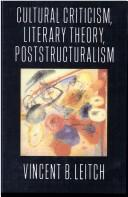 Cover of: Cultural criticism, literary theory, poststructuralism | Vincent B. Leitch