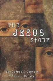 Cover of: The Jesus Story: The Most Remarkable Life of All Time