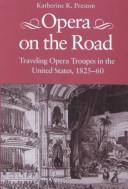 Cover of: Opera on the road | Katherine K. Preston