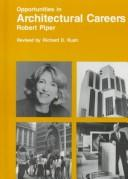 Cover of: Opportunities in architectural careers | Robert J. Piper