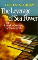 Cover of: The leverage of sea power | Colin S. Gray