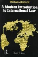 Cover of: A modern introduction to international law | Michael Barton Akehurst