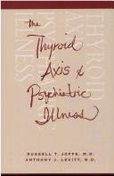 Cover of: The Thyroid axis and psychiatric illness |