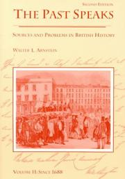 Cover of: The Past Speaks: Sources and Problems in British History : Since 1688 (The Past Speaks, Series : Volume II)