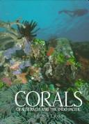 Cover of: Corals of Australia and the Indo-Pacific