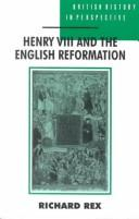 Cover of: Henry VIII and the English Reformation | Richard Rex