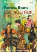 Cover of: Eight mules from Monterey | Patricia Beatty