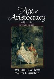 Cover of: The Age of Aristocracy: 1688 To 1830 (History of England (D.C. Heath and Company : Sixth Edition), 3.) | William B. Willcox