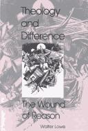 Cover of: Theology and difference | Walter James Lowe