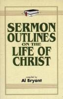 Cover of: Sermon outlines on the life of Christ |