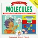 Cover of: Janice VanCleave's molecules