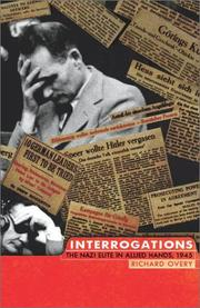 Cover of: Interrogations: The Nazi Elite in Allied Hands, 1945