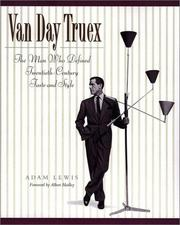 Cover of: Van Day Truex, the man who defined twentieth-century taste and style