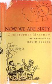 Cover of: Now we are sixty | Christopher Matthew