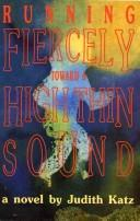 Cover of: Running fiercely toward a high thin sound | Judith Katz