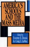 Cover of: America's schools and the mass media | edited by Everette E. Dennis, Craig L. LaMay.