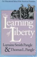 Cover of: learning of liberty | Lorraine Smith Pangle