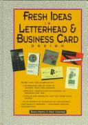 Cover of: Fresh ideas in letterhead & business card design | [compiled] by Diana Martin & Mary Cropper.