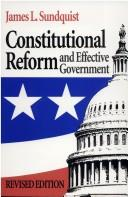 Cover of: Constitutional reform and effective government | James L. Sundquist