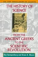 Cover of: The history of science from the ancient Greeks to the scientific revolution