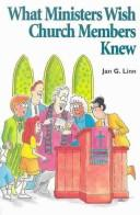 Cover of: What ministers wish church members knew | Jan Linn