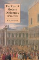 Cover of: rise of modern diplomacy, 1450-1919 | Anderson, M. S.