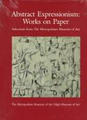 Cover of: Abstract expressionism: works on paper : selections from the Metropolitan Museum of Art