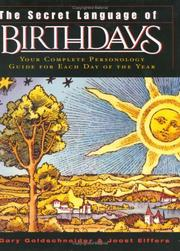 Cover of: The secret language of birthdays: personology profiles for each day of the year