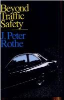 Cover of: Beyond traffic safety | John Peter Rothe