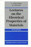 Cover of: Lectures on the electrical properties of materials