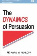 Cover of: The dynamics of persuasion | Richard M. Perloff