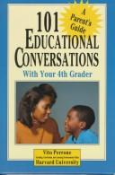 Cover of: 101 educational conversations with your 4th grader | Vito Perrone