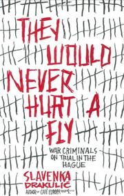 Cover of: They would never hurt a fly
