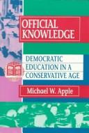 Cover of: Official knowledge: democratic education in a conservative age