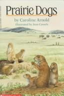Cover of: Prairie dogs | Caroline Arnold