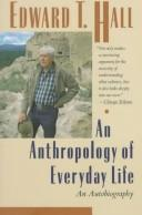 An anthropology of everyday life by Edward Twitchell Hall